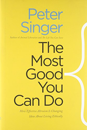 Peter Singer『The Most Good You Can Do: How Effective Altruism Is Changing Ideas About Living Ethically (Castle Lectures in Ethics, Politics, and Economics)』の表紙イメージ