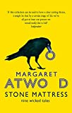 Stone Mattress: Nine Wicked Tales Margaret Atwood