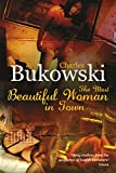 The Most Beautiful Woman in Town Charles Bukowski