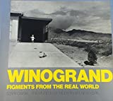 Winogrand: Figments from the Real World John Szarkowski