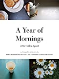 A Year of Mornings: 3191 Miles Apart Maria Vettese