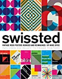 『Swissted: Vintage Rock Posters Remixed and Reimagined』Mike Joyce
