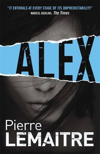 Pierre Lemaitre『Alex: Book Two of the Brigade Criminelle Trilogy』の表紙イメージ