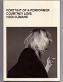 『Courtney Love by Hedi Slimane: Portrait of a Performer』